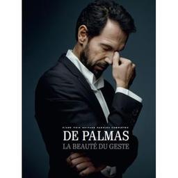 La beauté du geste / De Palmas | De Palmas, Gérarld (Saint-Denis, La Réunion, le 14 octobre 1967) - Auteur, compositeur et interprète français de variété