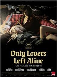 Only lovers left alive / Jim Jarmusch, réal., scén. | Jarmusch, Jim (1953-....). Metteur en scène ou réalisateur. Scénariste